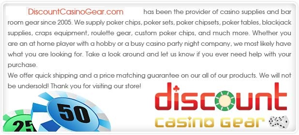 Poker Chips, Poker Chipsets, Poker Tables, Hold Em Poker Chips, Poker Chips Sets, Paulson Poker Chips, Nexgen Poker Chips, Blackjack supplies, Bulk Poker Chips, Clay Poker Chips, 11.5g Poker Chips, Custom Poker Chips, Bar Room Supplies, NCAA Gear, Slot Machines, Roulette, Craps, Dice, Chip Trays, Bar Tables, Coca Cola, Coke Gear, Billiards, Darts, Playing Cards, Tiffany Bar Lamp, Texas Hold Em Book, Poker Books, Poker Secrets, Game Sets